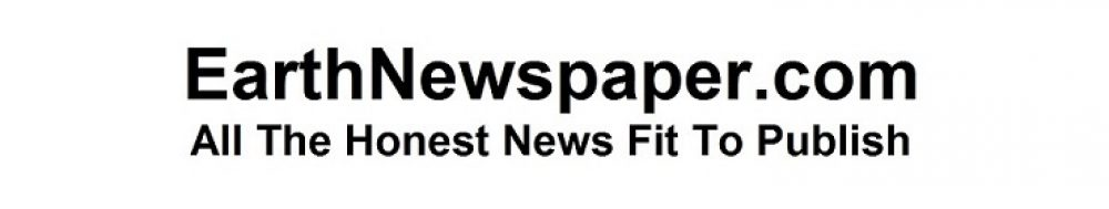 EarthNewspaper.com - All The Honest News Fit To Publish